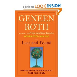 Lost and Found: Unexpected Revelations About Food and Money by Geneen Roth